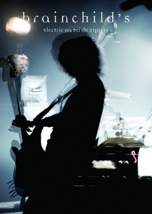 1st DVD  『brainchild's Electric na tei de TIPP11』