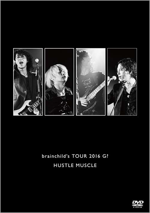 『brainchild's TOUR 2016 G? HUSTLE MUSCLE』